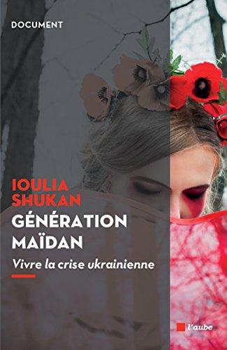 Le Monde Diplomatique: Découvrir «Génération Maïdan. Vivre la crise ukrainienne»